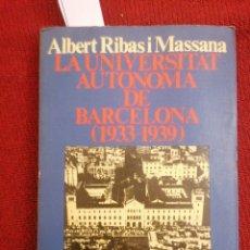 Libros de segunda mano: LA UNIVERSITAT AUTÒNOMA DE BARCELONA (1933-1939). ED. 62. LLIBRES A L'ABAST. BARCELONA, 1976. 1A ED.. Lote 222807207