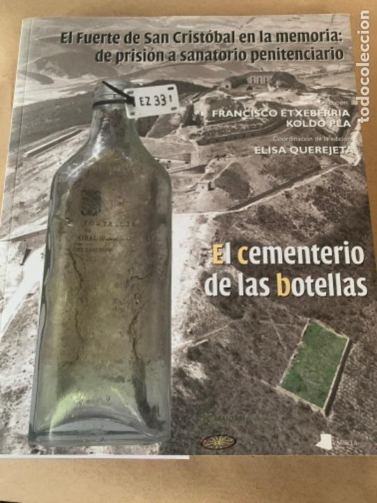 EL FUERTE DE SAN CRISTÓBAL EN LA MEMORIA: DE PRISIÓN A SANATORIO PENITENCIARIO (Libros de Segunda Mano - Historia - Guerra Civil Española)