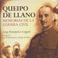 Libros de segunda mano: QUEIPO DE LLANO. MEMORIAS DE LA GUERRA CIVIL - FERNANDEZ-COPEL, JORGE - A-GCV-2204. Lote 222823123