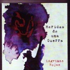 Libros de segunda mano: HERIDAS DE UNA GUERRA, 1936. LÁGRIMAS ROJAS. NOVELA. DÍAZ ARIZA, JUAN JESÚS GCV-066. Lote 222829757