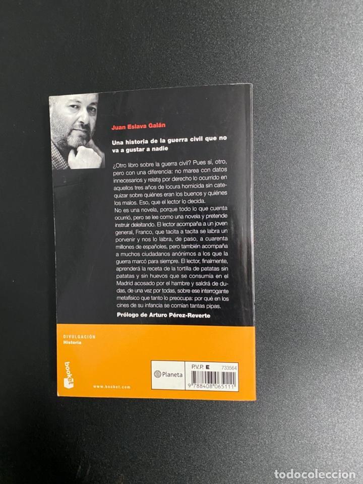Libros de segunda mano: UNA HISTORIA DE LA GUERRA CIVIL QUE NO VA A GUSTAR A NADIE. JUAN ESLAVA. ED. PLANETA.BARCELONA,2006 - Foto 5 - 222837638