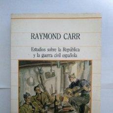 Libros de segunda mano: ESTUDIOS SOBRE LA REPÚBLICA Y LA GUERRA CIVIL ESPAÑOLA - RAYMOND CARR. Lote 222846225