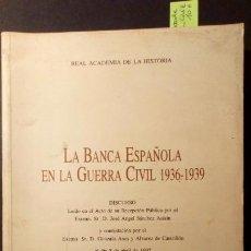 Libros de segunda mano: LA BANCA ESPAÑOLA EN LA GUERRA CIVIL 1936-1939. Lote 223197492