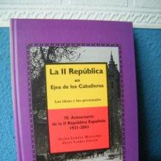 Libros de segunda mano: LA II REPÚBLICA EN EJEA DE LOS CABALLEROS - JAVIER LAMBÁN MONTAÑÉS - CIR. DE OPINIÓN GONZ. GAMONAL. Lote 223220417