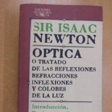 Livros em segunda mão: ÓPTICA O TRATADO DE LAS REFLEXIONES, REFRACCIONES, INFLEXIONES... / SIR ISAAC NEWTON. Lote 223248745