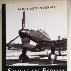Libros de segunda mano: STUKAS EN ESPAÑA.RAFAEL A. PERMUY Y LUCAS MOLINA. ED GALLAND BOOKS. NAZISMO. Lote 223571105