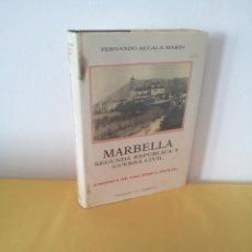 Libros de segunda mano: FERNANDO ALCALA MARIN - MARBELLA, SEGUNDA REPUBLICA Y GUERRA CIVIL (CRONICA DE UNA EPOCA DIFICIL). Lote 223603070