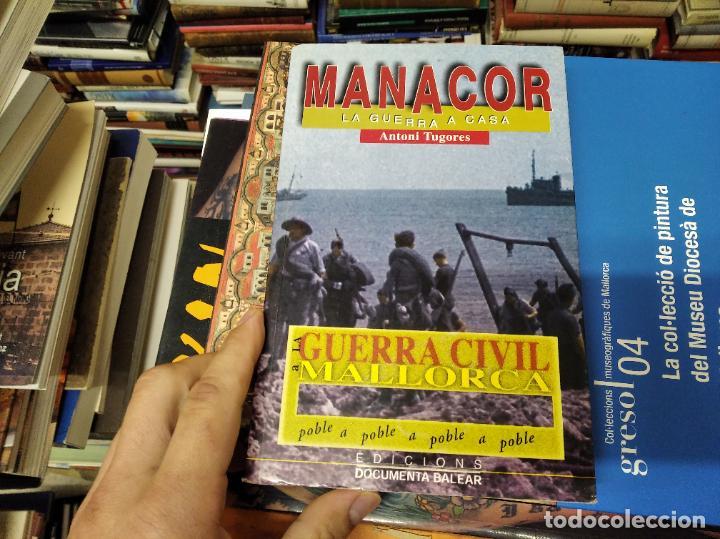 Libros de segunda mano: LA GUERRA CIVIL A MALLORCA .POBLE A POBLE . MANACOR . LA GUERRA A CASA . ANTONI TUGORES . 2006 - Foto 2 - 223692470