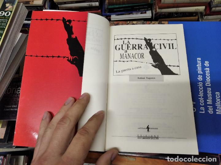 Libros de segunda mano: LA GUERRA CIVIL A MALLORCA .POBLE A POBLE . MANACOR . LA GUERRA A CASA . ANTONI TUGORES . 2006 - Foto 3 - 223692470