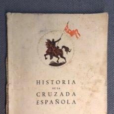 Libros de segunda mano: HISTORIA DE LA CRUZADA ESPAÑOLA, EDICIONES ESPAÑOLAS, VOLUMEN I - TOMO II (A.1940). Lote 223862312