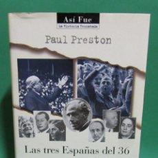 Libros de segunda mano: PAUL PRESTON LAS TRES ESPAÑAS DEL 36 PLAZA JANES 1 EDICION 1998 TAPA DURA CON SOBRECUBIERTA. Lote 223873033