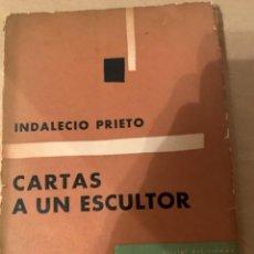 Libros de segunda mano: CARTAS A UN ESCULTOR, INDALECIO PRIETO. Lote 223954683