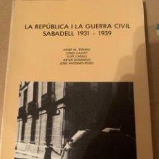 Libros de segunda mano: LA REPÚBLICA I LA GUERRA CIVIL. SABADELL 1931-1939. Lote 223955602