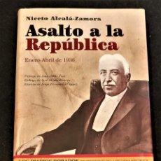 Libros de segunda mano: ASALTO A LA REPÚBLICA. NICETO ALCALÁ-ZAMORA Y TORRES. Lote 224487678