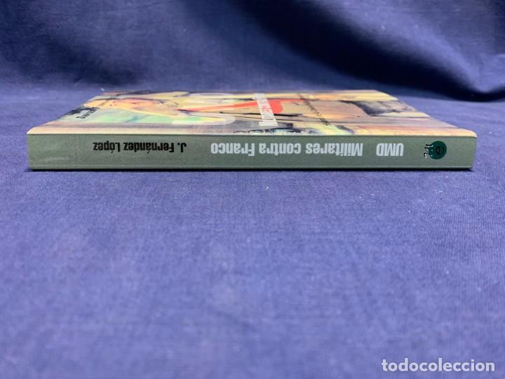 Libros de segunda mano: UMD MILITARES CONTRA FRANCO HISTORIA UNION MILITAR DEMOCRATICA J FERNANDEZ DIFICIL ENCONTRAR - Foto 2 - 224497225