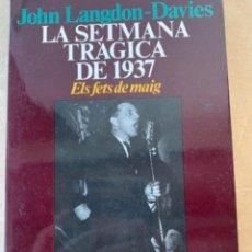 Libros de segunda mano: LA SETMANA TRÀGICA DE 1937, ELS FETS DE MAIG, GUERRA CIVIL ESPAÑOLA. Lote 224598676