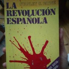 Libros de segunda mano: LA REVOLUCIÓN ESPAÑOLA STANLEY G PAYNE EDITORIAL ARGOS PRIMERA EDICIÓN 1977. Lote 224905173