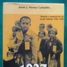 Libros de segunda mano: ESPAÑA GUERRA CIVIL LIBRO 1937 LOS NIÑOS VASCOS EVACUADOS A FRANCIA Y BÉLGICA. Lote 225114212