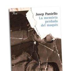 Libros de segunda mano: LA MEMÒRIA PERDUDA DELS MAQUIS - JOSEP PANIELLO. Lote 225406865