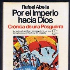 Libros de segunda mano: POR EL IMPERIO HACIA DIOS CRÓNICA DE UNA POSGUERRA RAFAEL ABELLA PRIMERA EDICIÓN. Lote 225612590