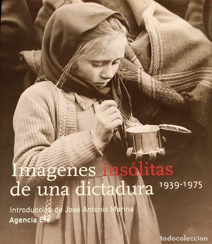 IMÁGENES INSÓLITAS DE UNA DICTADURA 1939-1975 (Libros de Segunda Mano - Historia - Guerra Civil Española)