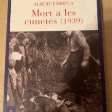 Libros de segunda mano: MORT A LES CUNETES (1939). Lote 226336440