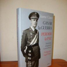 Livros em segunda mão: GANAR LA GUERRA. PERDER LA PAZ. MEMORIAS DEL GENERAL LATORRE ROCA - JAUME CLARET - CRÍTICA. Lote 226353125