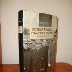 Livros em segunda mão: DICTADURA FRANQUISTA Y DEMOCRACIA, 1939-2004. HISTORIA DE ESPAÑA, XIV - JAVIER TUSELL - CRÍTICA. Lote 226355795