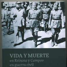 Libros de segunda mano: JESÚS GUTIÉRREZ FLORES: VIDA Y MUERTE EN REINOSA Y CAMPOO EN GUERRA CIVIL Y POSGUERRA. 1936-1950. Lote 226479885