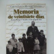 Libri di seconda mano: MEMORIA DE 27 DÍAS. RONDA, MÁLAGA, AGOSTO DE 1936. GUERRA CIVIL. NUEVO. ÚNICO EN TODOCOLECCIÓN. Lote 227655350