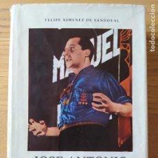 Libros de segunda mano: JOSE ANTONIO, BIOGRAFIA APASIONADA, FELIPE XIMENEZ, ED. FUERZA NUEVA, PROLOGO DE BLAS PIÑAR. Lote 227820200