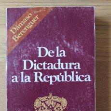 Libros de segunda mano: DE LA DICTADURA A LA REPUBLICA, DAMASO BERENGUER, ED. TEBAS, 1975. Lote 253867995