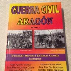 Libros de segunda mano: GUERRA CIVIL ARAGON TOMO I, FERNANDO MARTINEZ DE BAÑOS CARRILLO. Lote 228063745