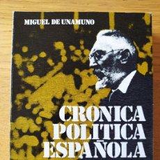 Libros de segunda mano: CRONICA POLITICA ESPAÑOLA, 1915-1923, MIGUEL DE UNAMUNO, ED. ALMAR.. Lote 228108570