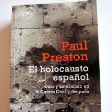 Libros de segunda mano: 2JE-- EL HOLOCAUSTO ESPAÑOL. ODIO Y EXTERMINIO EN LA GUERRA CIVÍL Y DESPUÉS.PAULPAUL PRESTON.. Lote 228112560