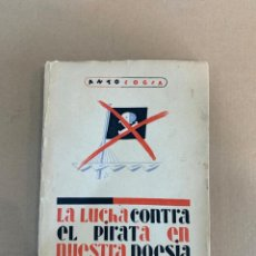 Libros de segunda mano: LA LUCHA CONTRA EL PIRATA EN NUESTRA POESIA / VICESECRETARIA DE EDUCACION POPULAR. Lote 228113595