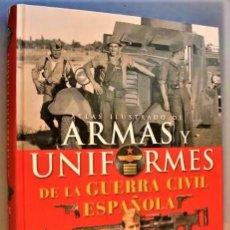 Libros de segunda mano: ATLAS ILUSTRADO DE LAS ARMAS Y UNIFORMES DE LA GUERRA CIVIL ESPAÑOLA. MOLINA FRANCO ESTÁ EN MURCIA. Lote 228130075