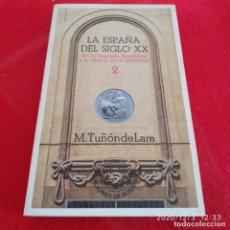Libros de segunda mano: LA ESPAÑA DEL SIGLO XX, DE M. RIÑÓN DE LARA, TOMO 2, FIRMA ANTERIOR PROPIETARIO.. Lote 228269530