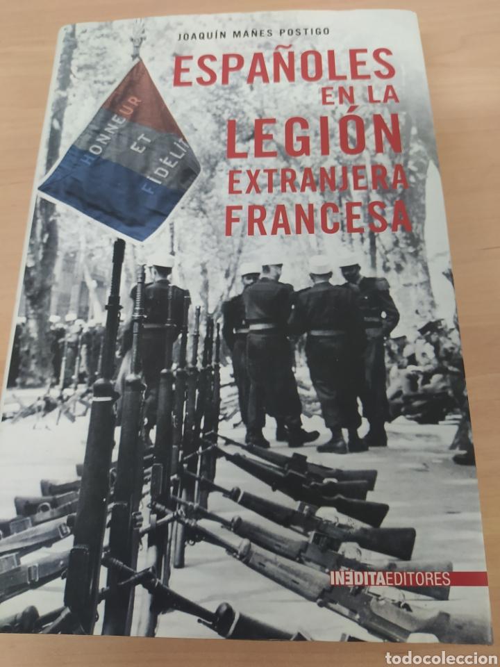 LIBRO JOAQUIN MANES POSTIGO ESPAÑOLES EN LA LEGION EXTRANJERA FRANCES (Libros de Segunda Mano - Historia - Guerra Civil Española)