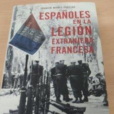 Libros de segunda mano: LIBRO JOAQUIN MANES POSTIGO ESPAÑOLES EN LA LEGION EXTRANJERA FRANCES. Lote 228354680