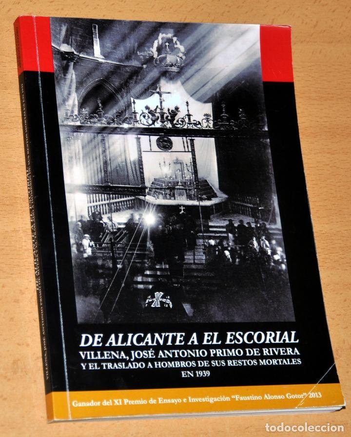 DE ALICANTE A EL ESCORIAL - VILLENA, JOSÉ ANTONIO PRIMO DE RIBERA - EDITA: AYUNT. DE VILLENA - 2013 (Libros de Segunda Mano - Historia - Guerra Civil Española)