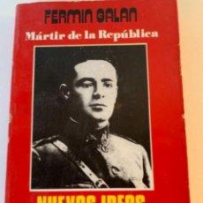 Libros de segunda mano: FERMÍN GALÁN, MÁRTIR DE LA REPÚBLICA, NUEVAS IDEAS. Lote 230223600