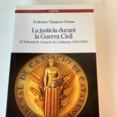 Libros de segunda mano: LA JUSTÍCIA DURANT LA GUERRA CIVIL, EL TRIBUNAL DE CASSACIÓ DE CATALUNYA (1934-1939). Lote 230225490