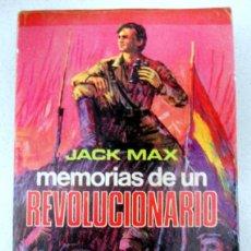 Libros de segunda mano: MEMORIAS DE UN REVOLUCIONARIO, JACK MAX, GUERRA CIVIL ESPAÑOLA.. Lote 230296010