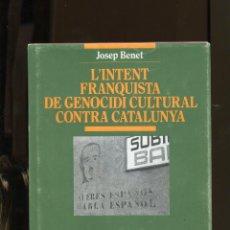 Livros em segunda mão: JOSEP BENET. L'INTENT FRANQUISTA DE GENOCIDI CULTURAL CONTRA CATALUNYA. ED. ABADIA 1995. PERFECTE. Lote 230313145