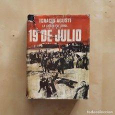 Libros de segunda mano: 19 DE JULIO, LA CENIZA FUE ÁRBOL - IGNACIO AGUSTÍ. Lote 230346180