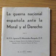 Libros de segunda mano: LA GUERRA NACIONAL ESPAÑOLA ANTE LA MORAL Y EL DERECHO P. IGNACIO G. MENENDEZ-REIGADA 1940?. Lote 230836275