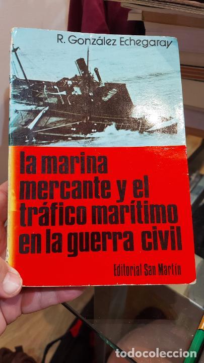 LIBRO DE LA MARINA MERCANTE Y EL TRAFICO MARITIMO EN LA GUERRA CIVIL DE R.GONZALEZ ECHEGARAY (Libros de Segunda Mano - Historia - Guerra Civil Española)