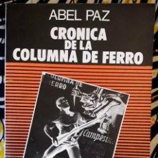 Libros de segunda mano: ABEL PAZ . CRÓNICA DE LA COLUMNA DE FERRO. Lote 231584740