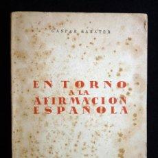 Livros em segunda mão: GASPAR SABATER. EN TORNO A LA AFIRMACIÓN ESPAÑOLA. EDITORA NACIONAL 1943. Lote 231747170